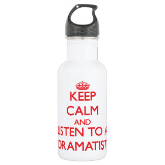 Keep Calm and Listen to a Dramatist 18oz Water Bottle