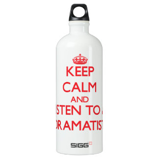 Keep Calm and Listen to a Dramatist SIGG Traveler 1.0L Water Bottle