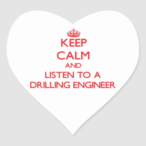 Keep Calm and Listen to a Drilling Engineer Sticker