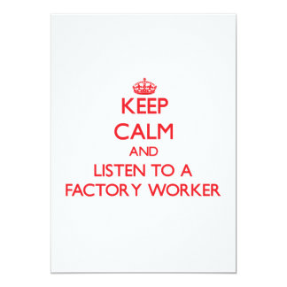 Keep Calm and Listen to a Factory Worker 5x7 Paper Invitation Card