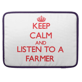 Keep Calm and Listen to a Farmer Sleeves For MacBook Pro