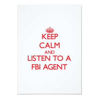 Keep Calm and Listen to a Fbi Agent 5x7 Paper Invitation Card
