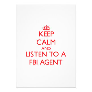Keep Calm and Listen to a Fbi Agent Personalized Invitations