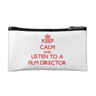 Keep Calm and Listen to a Film Director Cosmetic Bag