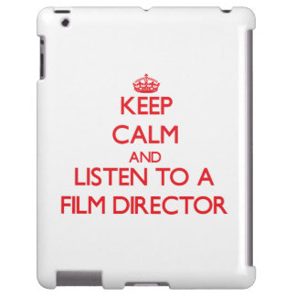 Keep Calm and Listen to a Film Director