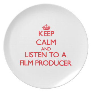 Keep Calm and Listen to a Film Producer Dinner Plates