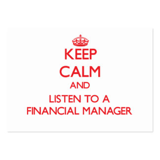 Keep Calm and Listen to a Financial Manager Business Card Templates