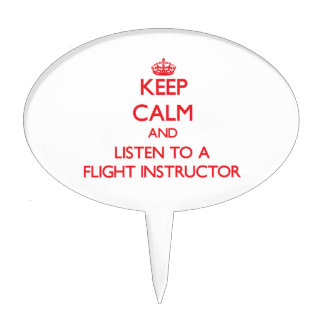 Keep Calm and Listen to a Flight Instructor Cake Topper