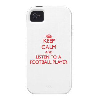 Keep Calm and Listen to a Football Player Vibe iPhone 4 Cases