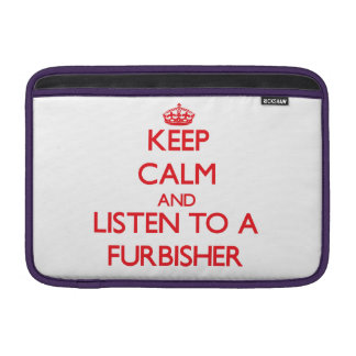 Keep Calm and Listen to a Furbisher MacBook Air Sleeves