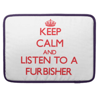 Keep Calm and Listen to a Furbisher Sleeve For MacBooks