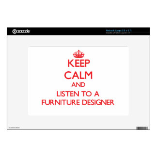 Keep Calm and Listen to a Furniture Designer Large Netbook Skin