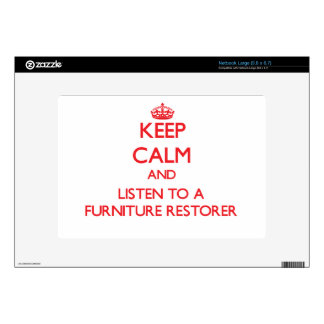 Keep Calm and Listen to a Furniture Restorer Decal For Large Netbook