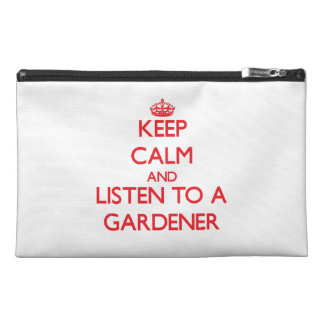 Keep Calm and Listen to a Gardener Travel Accessories Bag