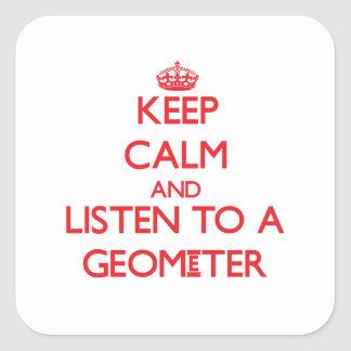 Keep Calm and Listen to a Geometer Stickers