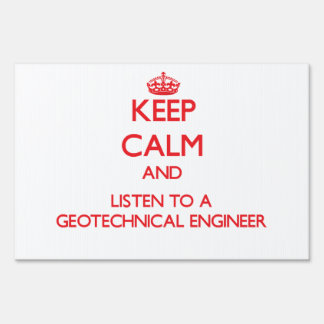 Keep Calm and Listen to a Geotechnical Engineer Yard Signs