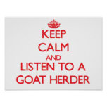Keep Calm and Listen to a Goat Herder Posters