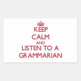 Keep Calm and Listen to a Grammarian Rectangular Sticker