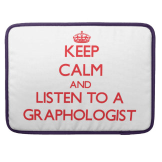 Keep Calm and Listen to a Graphologist Sleeve For MacBooks