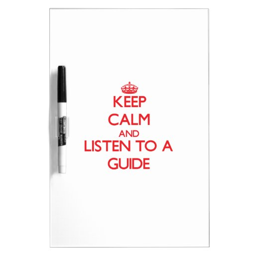 Keep Calm and Listen to a Guide Dry Erase Whiteboard