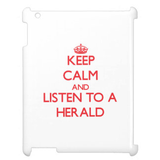 Keep Calm and Listen to a Herald iPad Covers