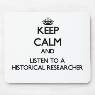 Keep Calm and Listen to a Historical Researcher Mouse Pad
