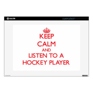 Keep Calm and Listen to a Hockey Player Decals For Laptops