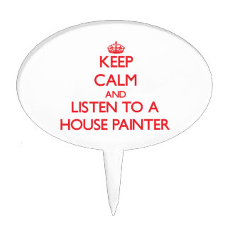 Keep Calm and Listen to a House Painter Cake Picks