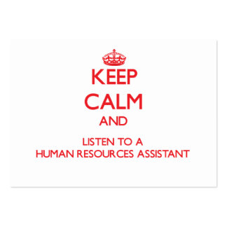 Keep Calm and Listen to a Human Resources Assistan Business Card Templates