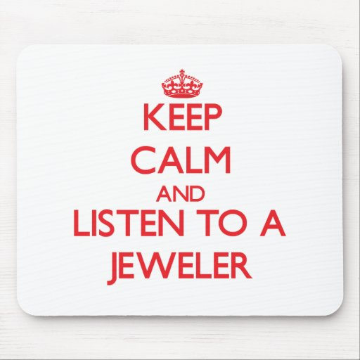 Keep Calm and Listen to a Jeweler Mousepad