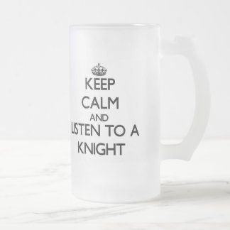 Keep Calm and Listen to a Knight Frosted Beer Mug