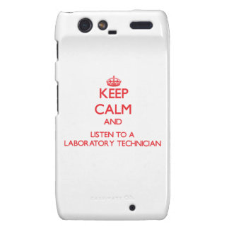 Keep Calm and Listen to a Laboratory Technician Droid RAZR Cover