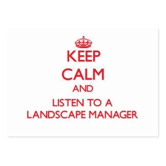 Keep Calm and Listen to a Landscape Manager Large Business Cards (Pack Of 100)