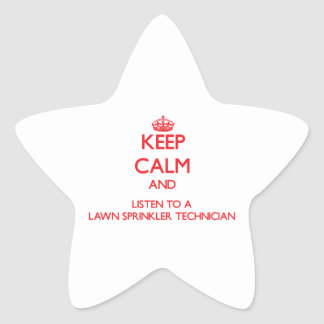 Keep Calm and Listen to a Lawn Sprinkler Technicia Sticker