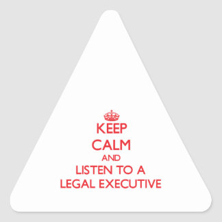 Keep Calm and Listen to a Legal Executive Triangle Sticker