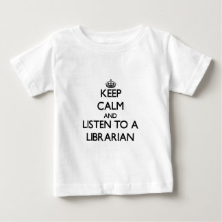 Keep Calm and Listen to a Librarian T-shirts