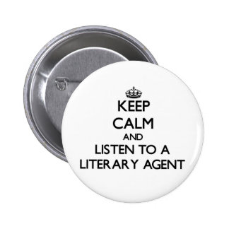 Keep Calm and Listen to a Literary Agent 2 Inch Round Button