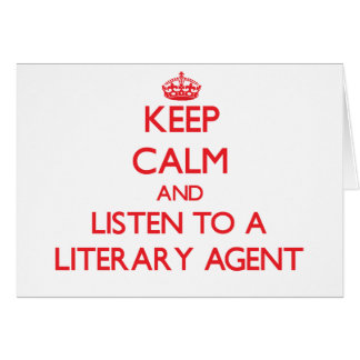 Keep Calm and Listen to a Literary Agent Card