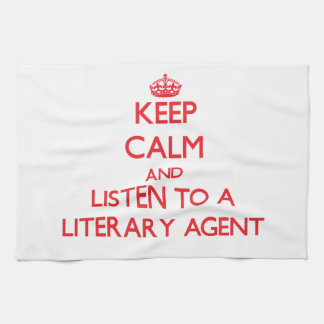 Keep Calm and Listen to a Literary Agent Kitchen Towel