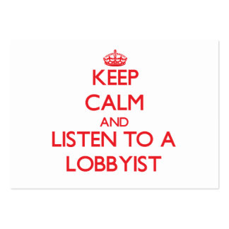 Keep Calm and Listen to a Lobbyist Business Cards