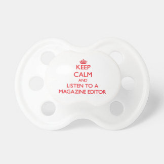 Keep Calm and Listen to a Magazine Editor Baby Pacifier