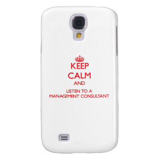 Keep Calm and Listen to a Management Consultant Galaxy S4 Cases