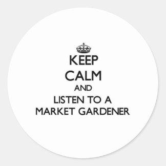 Keep Calm and Listen to a Market Gardener Sticker