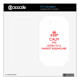 Keep Calm and Listen to a Market Researcher Skins For HTC Sensation