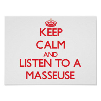 Keep Calm and Listen to a Masseuse Poster