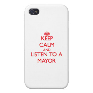 Keep Calm and Listen to a Mayor Cover For iPhone 4