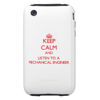 Keep Calm and Listen to a Mechanical Engineer iPhone 3 Tough Case