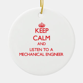 Keep Calm and Listen to a Mechanical Engineer Double-Sided Ceramic Round Christmas Ornament