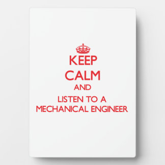 Keep Calm and Listen to a Mechanical Engineer Plaque