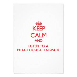 Keep Calm and Listen to a Metallurgical Engineer Invitation